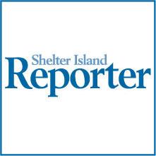 SHELTER ISLAND REPORTER