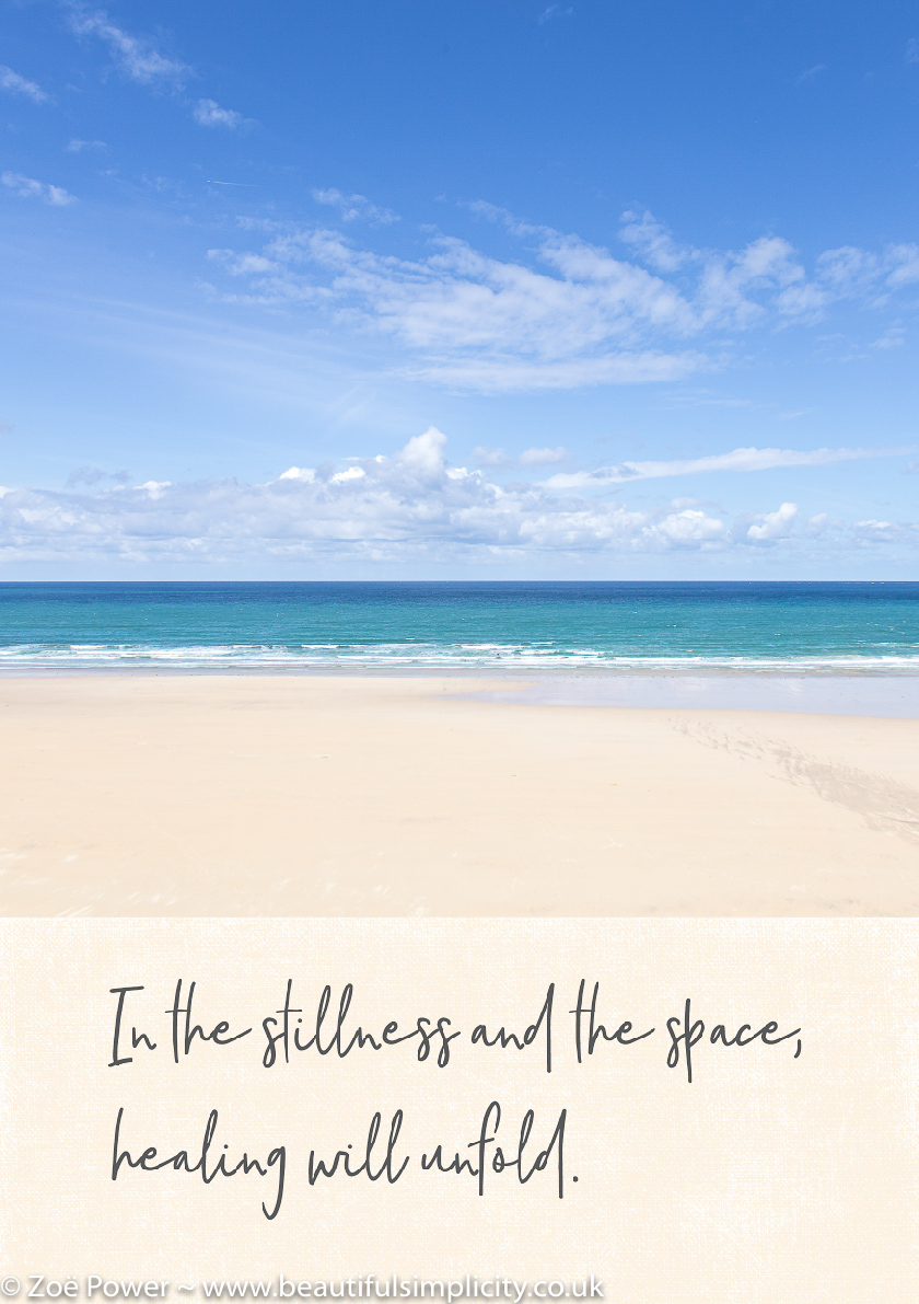 Affirmation: In the stillness and the space, healing will unfold.