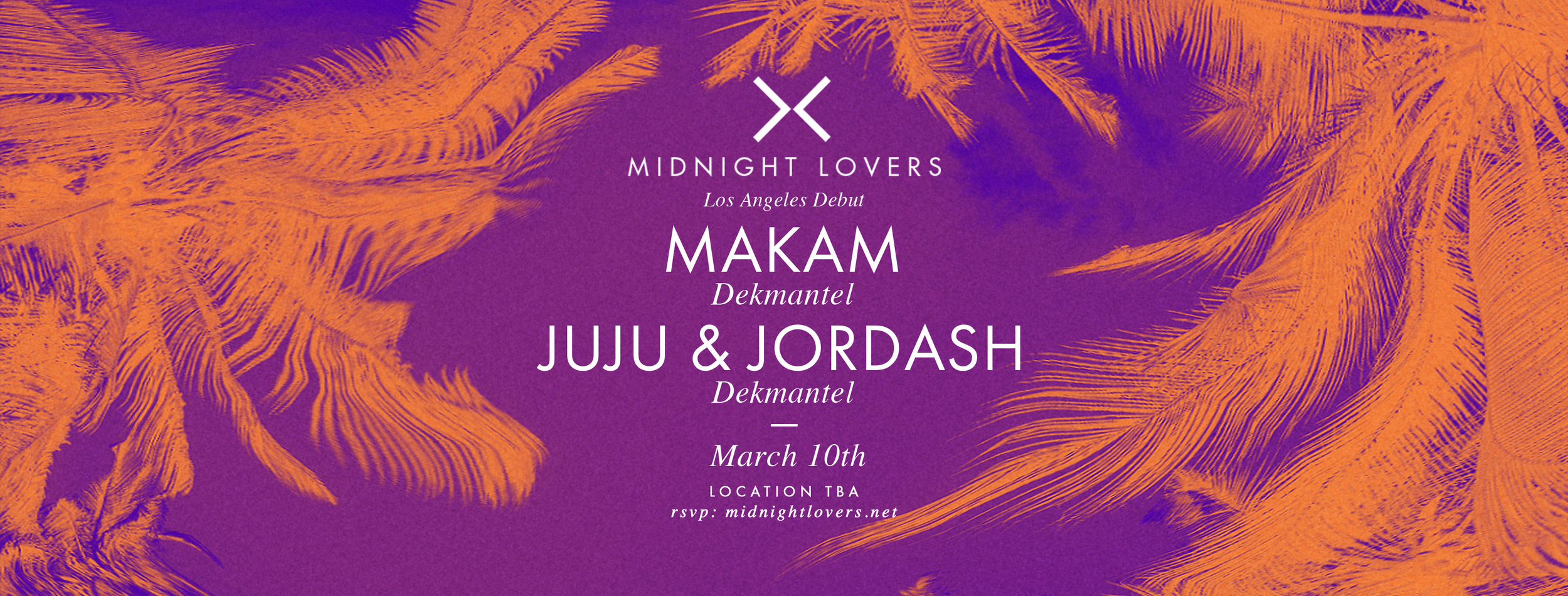 Midnight Lovers w/ Makam (Dekmantel), Juju & Jordash (Dekmantel)  Location, TBA • Saturday March 10th, 2018  •   DISCOUNTED TICKET     •