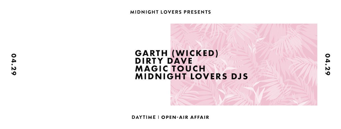 Midnight Lovers presents: A Daytime, Open-Air Affair.  Open-Air Location, TBA • Sunday April 29, 2018 | 2pm - 10pm  •   DISCOUNTED TICKET     •   FREE BEFORE 5PM (W/ RSVP)     •