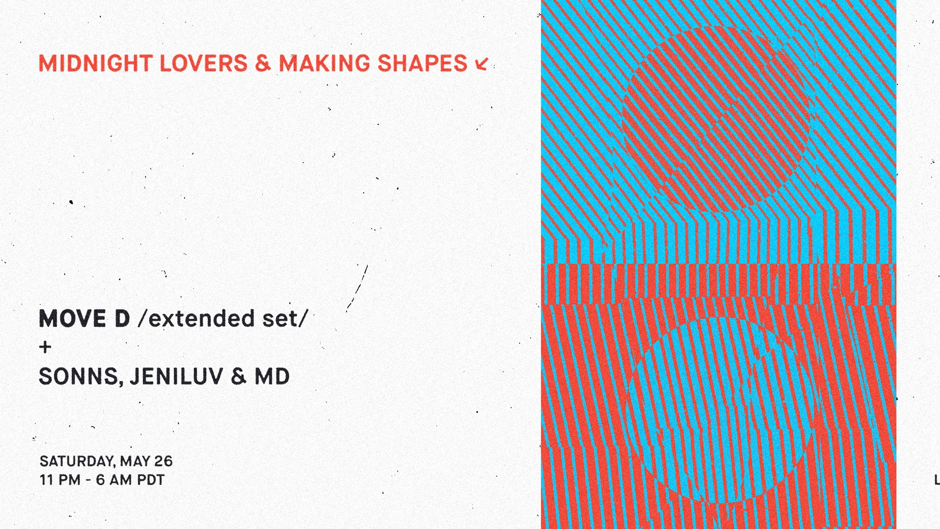 Midnight Lovers x Making Shapes present: Move D (6 Hour Set).  Location, TBA • Saturday May 26, 2018 | 11pm - Late  •   DISCOUNTED TICKET     •
