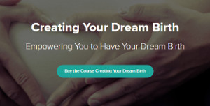 The online course for Creating Your Dream Birth is now available.