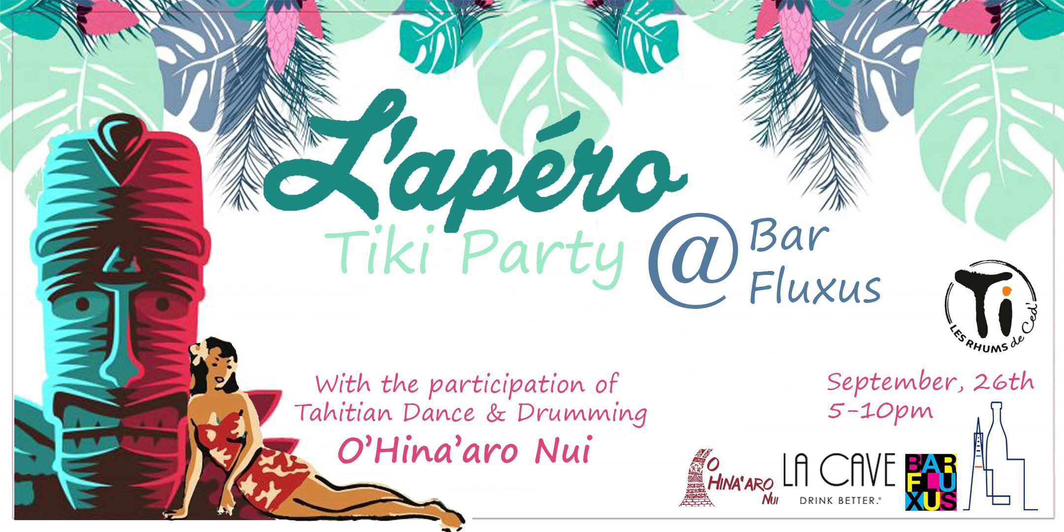 L'Apéro Tiki Party - Thursday, September 26, 2019 - 5pm - 7pm at Bar Fluxus, 18 Harlan Pl, SFIsland vibe in the city with Tahitian Dance & Drumming by O'Hina'aro Nui + Tahitian Beer Hinano + Ced's Rum Liqueur from La Cave!In the heart of the city, Bar Fluxus is where the party's at - enjoy special pricing on cocktails, shots and beer for happy hour:$8 shots // $6 glass of house wine // a dollar off on the draft beers // Tiki cocktailsFeaturing Ced's Victoria Pineapple Rum Liqueur