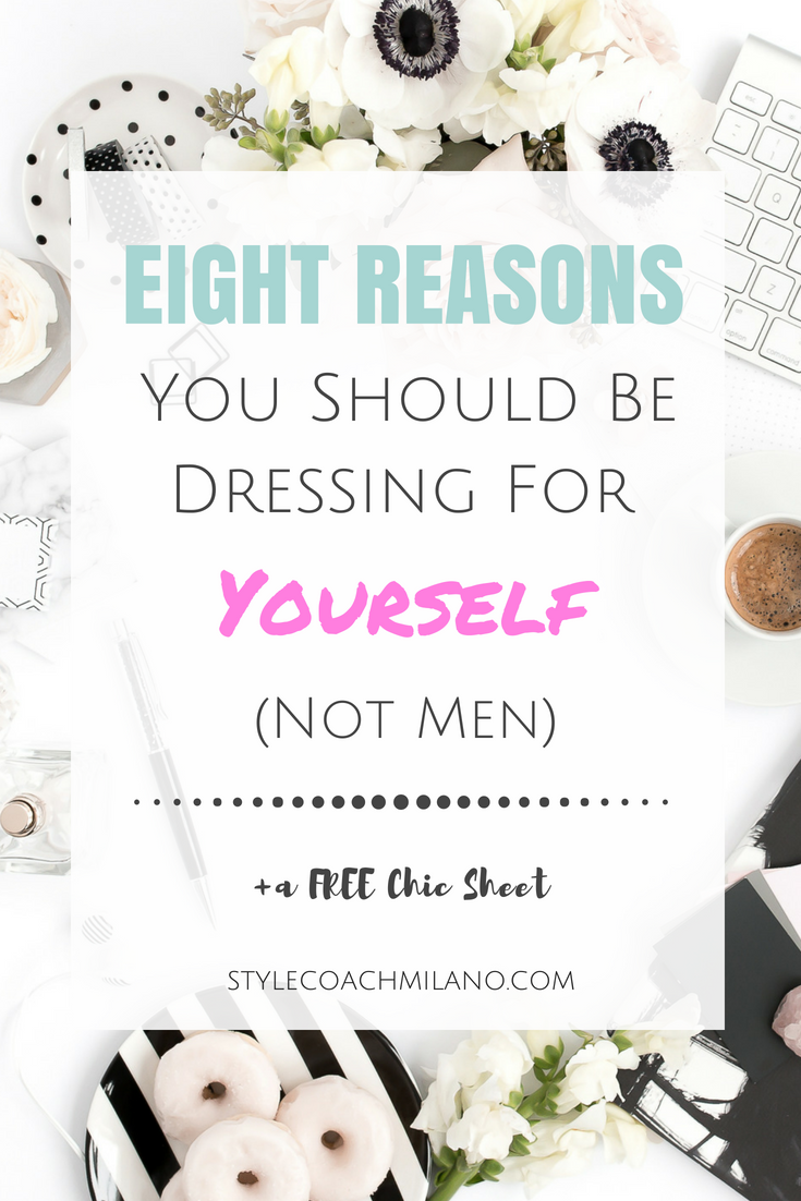 Eight Reasons You Should Be Dressing For Yourself