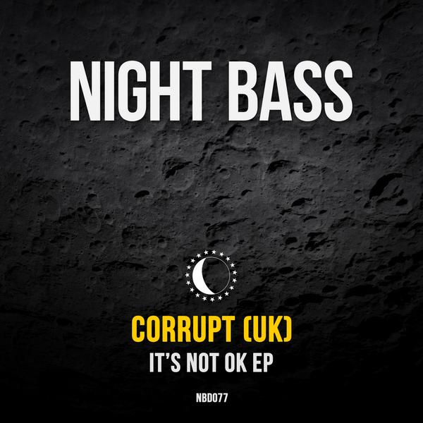 """We introduced Corrupt (UK) to Night Bass via our Volume 6 compilation, and now we're incredibly excited to debut """"It's Not OK"""", his first solo Night Bass EP. Vocals from Natz give the title track a soulful flavor before dropping into a ferocious bassline while """"Keep It Coming"""", """"All Massive"""" and """"Loot"""" are all heavy peak time rave artillery in true Corrupt (UK) fashion. This is UK bassline at it's finest courtesy of Corrupt (UK)."""