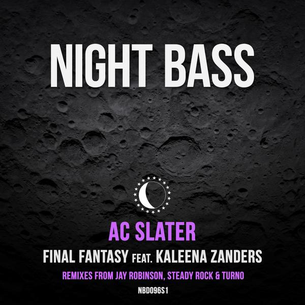 The father of Night Bass, AC Slater, blesses us with another outstanding single, 'Final Fantasy', this track sets the mood with vibey beats and stunning vocals from our girl Kaleena Zanders. Following behind this release are some incredible remixes from the Night Bass fam. Jay Robinson puts his signature spin on it with bouncy synths and a feet-shuffling 4x4 beat. Steady Rock comes in with a seamless tech-house twist, organically integrating his own sound while staying true to the track's roots. Lastly, yet epically we have another remix from Turno for another rendition of AC Slater's original with a truly unique drop that stays reminiscent of his own sound.