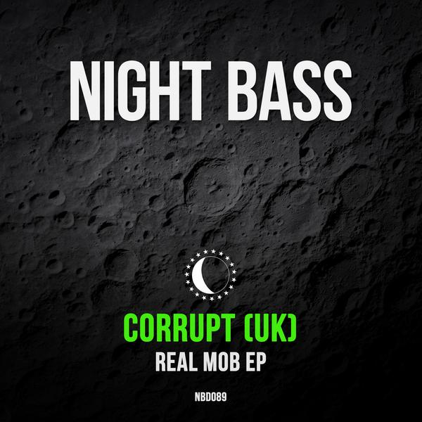 The man Corrupt (UK) is back on Night Bass with another smashing release - 'Real Mob' EP. The UK bassline maven took things by storm with his 'It's Not OK' EP and now he's back with more of his rave artillery. Title track 'Real Mob' and its classic UK bassline starts off the EP strong. The b-side brings in incredible vocal work from Natz on 'They Can't Do It', driving right into 'Shook' (VIP), a UK bass-heavy groover that ends the EP on a head-knocking note.