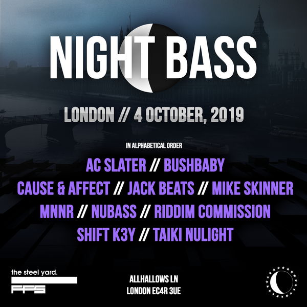 Night Bass is coming back to London this October! In a line up curated by AC himself, he combines pioneers Mike Skinner (the Streets), Cause & Affect and Jack Beats alongside dj / producers from the label Taiki Nulight, Shift K3Y and Riddim Commission plus emerging talent Bushbaby, NuBass and MNNR to deliver one hell of a line up under one roof! Get your tickets down below and meet us at the Steel Yard.