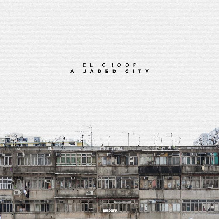 El Choop – A Jaded City