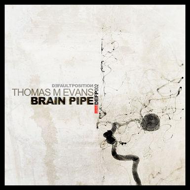 Thomas M. Evans - Brain Pipe