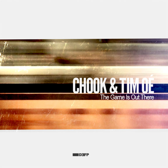 Chook & Tim Oé – The Game Is Out