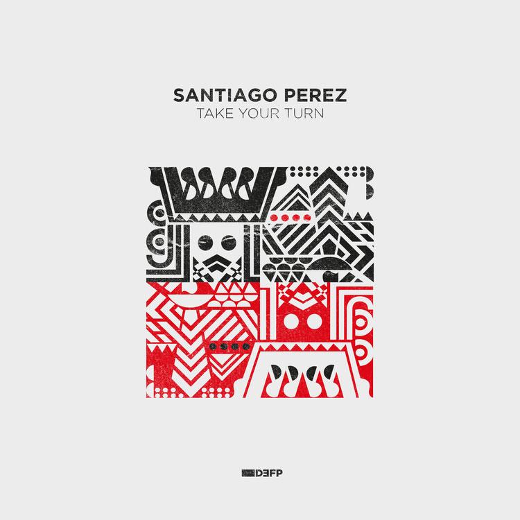 Santiago Perez – Take Your Turn