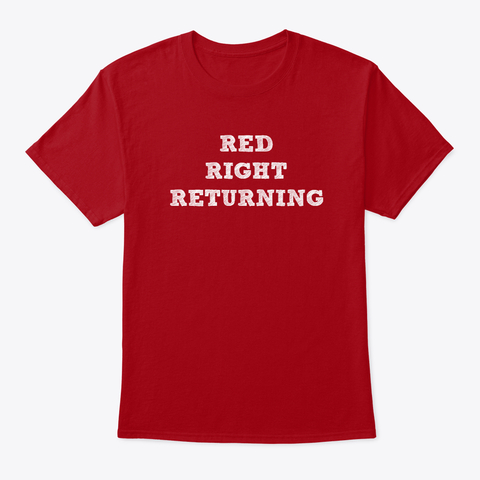 Red Right Returning Shirt
