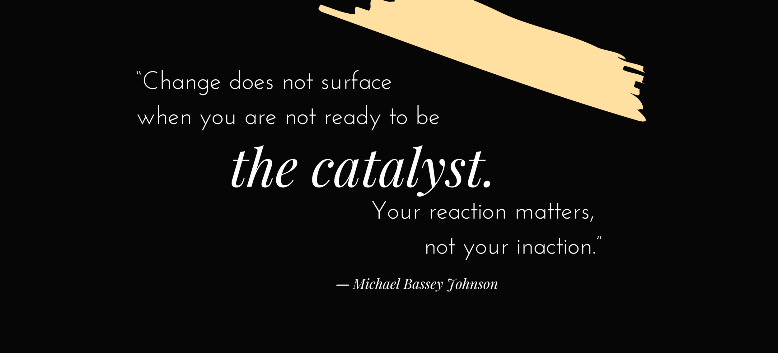The Catalyst quote (2).png