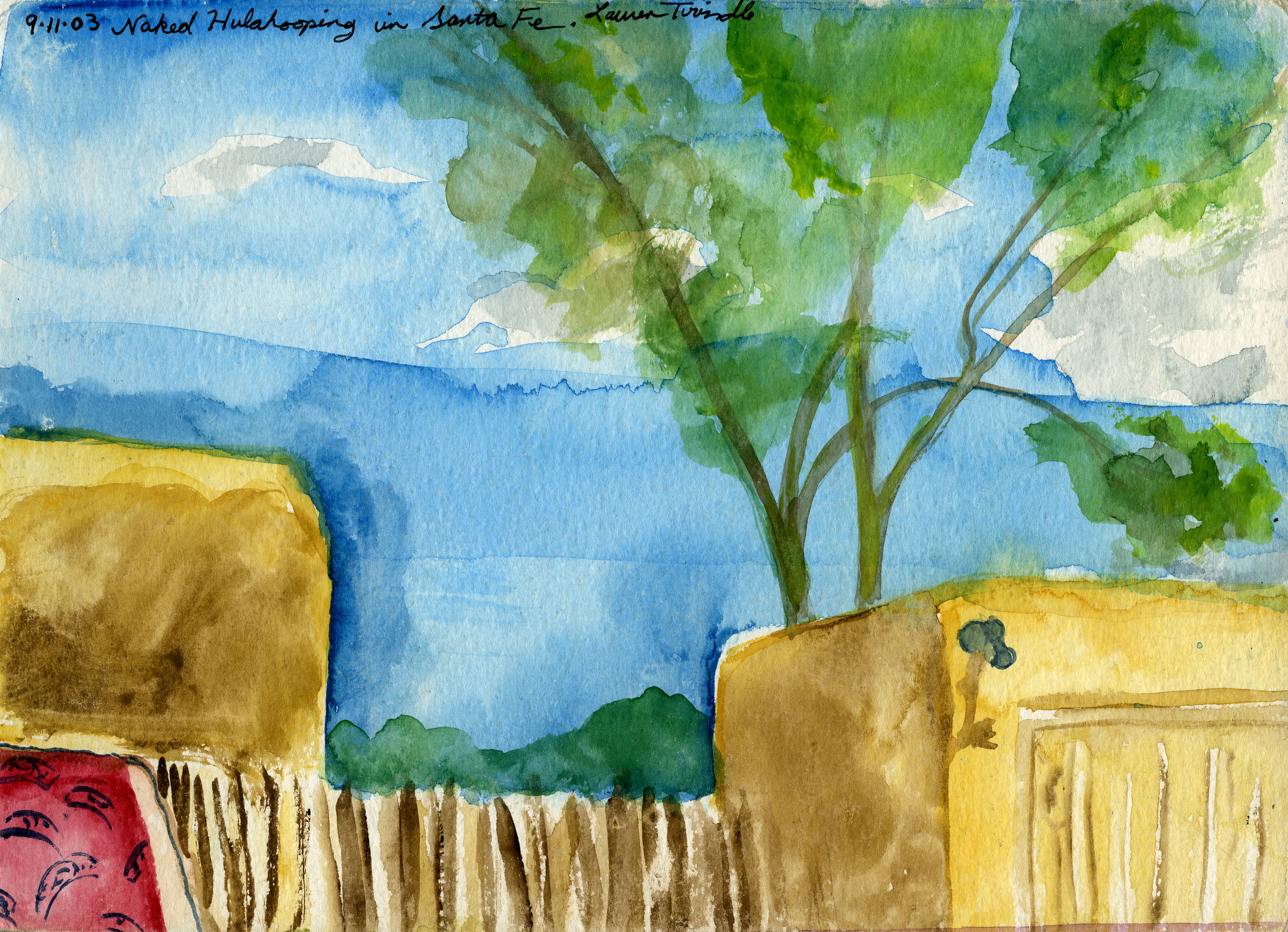 """Sept. 11, 2003 """"Naked Hula-hooping in Santa Fe"""" This was a view from Cecily's back yard."""