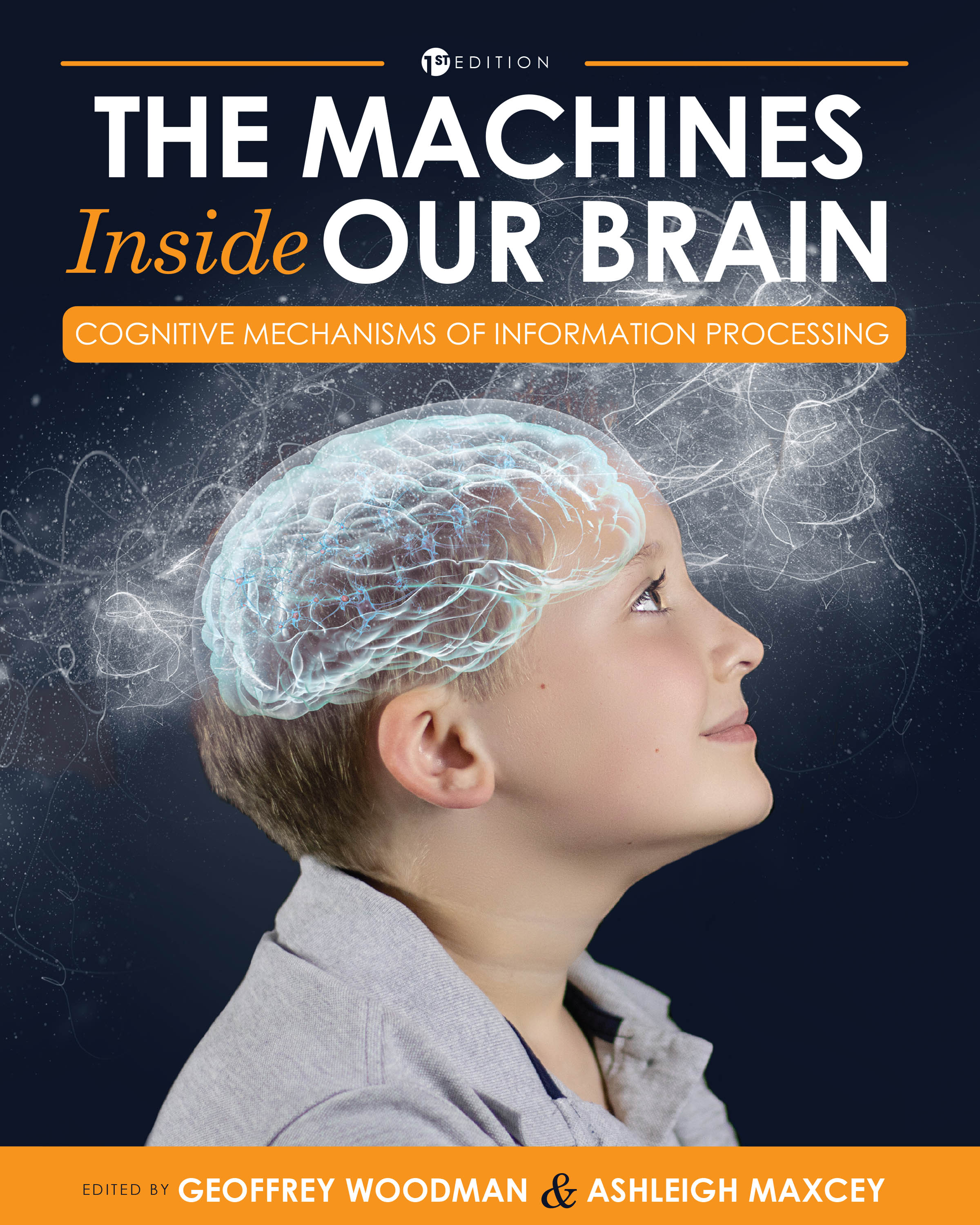 The Machines Inside Our Brain: Cognitive Mechanisms of Information Processing - Eds. Geoffrey Woodman & Ashleigh Maxcey. Available on Amazon (here) and Cognella (here).