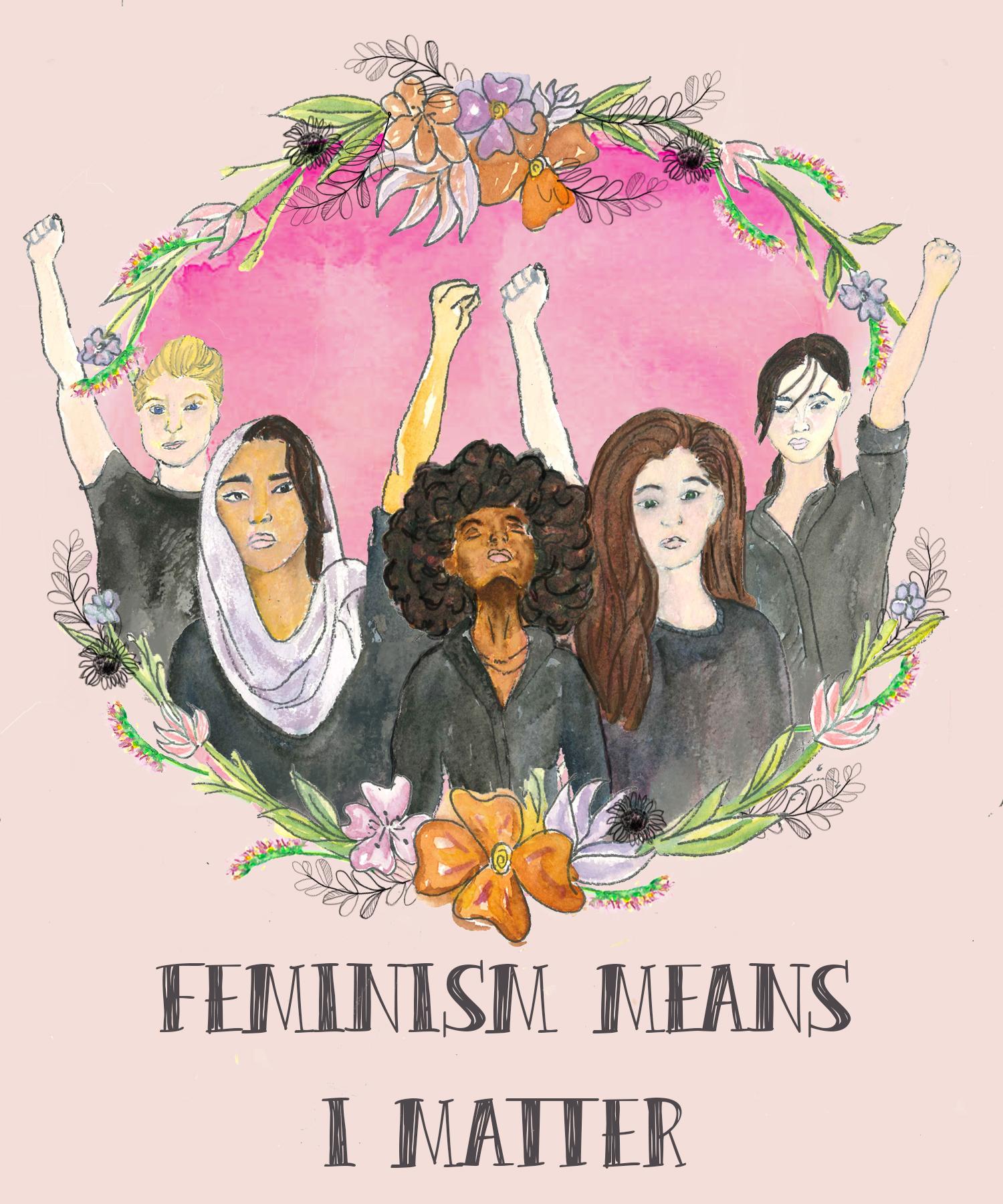 FEMINISM+MEAN+I+MATTER.jpg