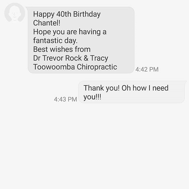 You know you're pushing into sacred old people's ground when your chiropractor wishes you a Happy 40th Birthday! He knows how hard my bones creak!!! #chiropractor #toowoomba #myDrRock #chiropractic #care #40isfinewhenyoulook29 #40thbirthday #40 #shit #anewcougar #toowoomba #toowoombaregion #toowoombabusiness #graphic #design #graphicdesigner #midlifecrisis