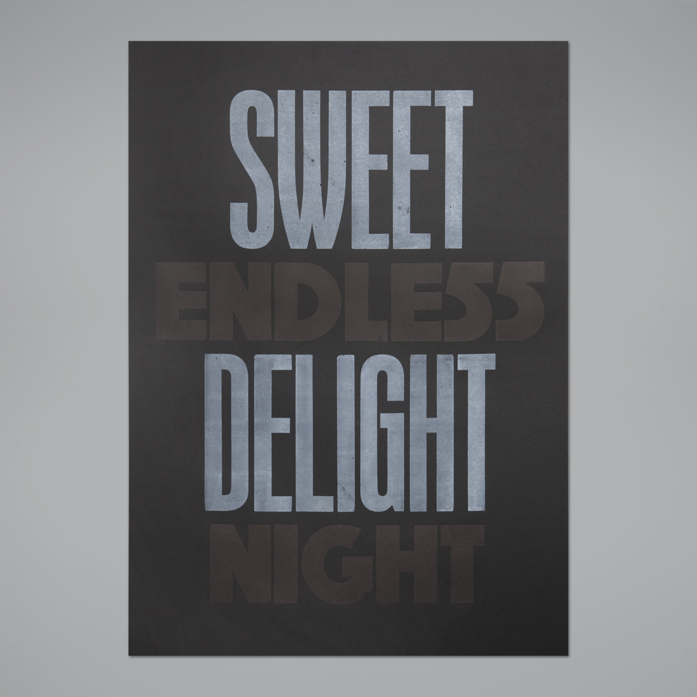 Sweet Delight, Endless Night – 2 colors letterpress poster on black paper, 2013