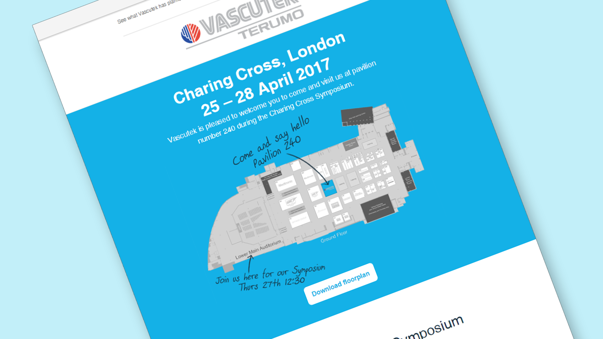 We wanted to make it easy for people to find Vascutek at the congress. Included in each communication were images and downloads of floorplans.