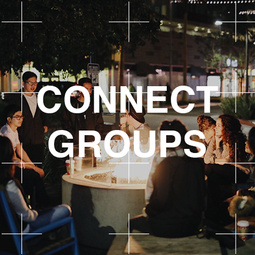 CONNECT GROUPS   We believe real relationship and life change happens in the context of community. Our Connects Groups are held every other week Monday,Tuesday, Thursday, Friday + Saturday. This is a great way to get know people in your area while also growing in your faith.
