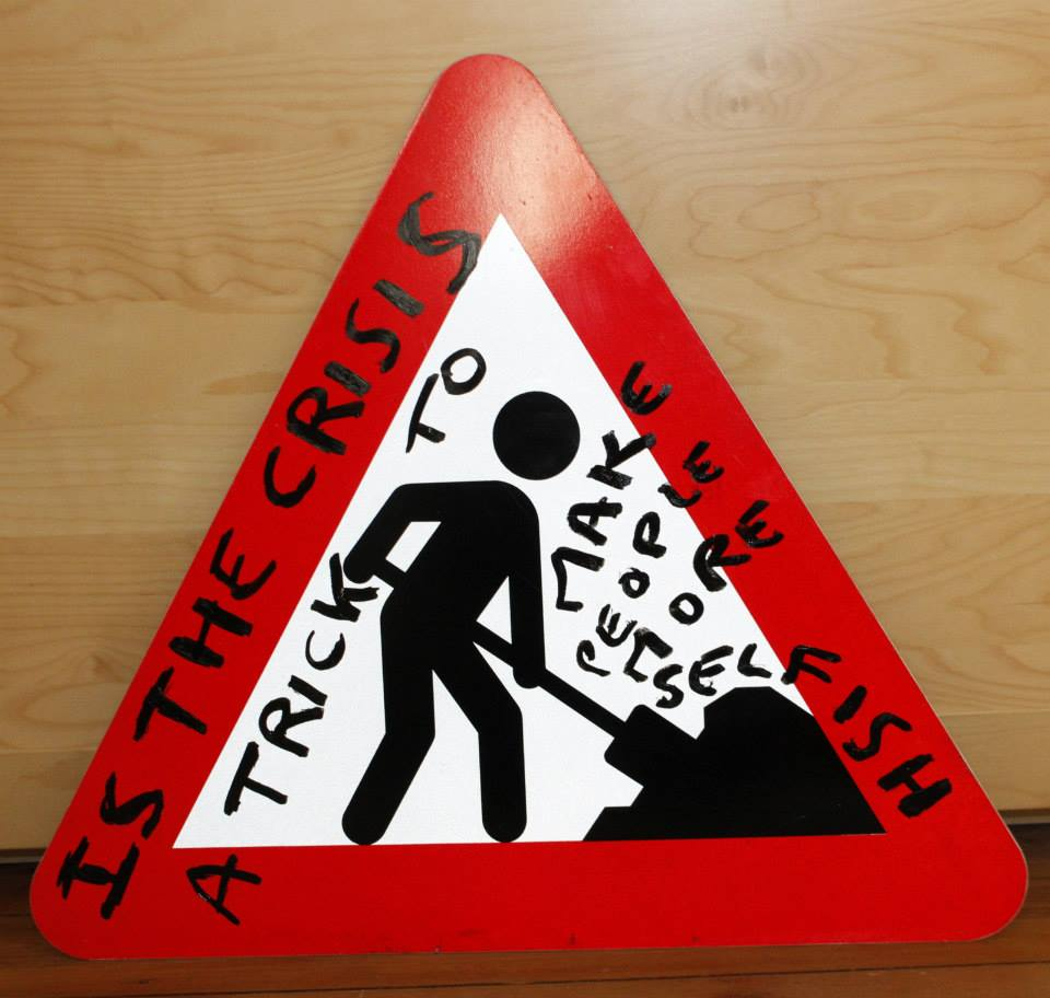 Is the crisis a trick to make people more selfish , 2015, metal sign