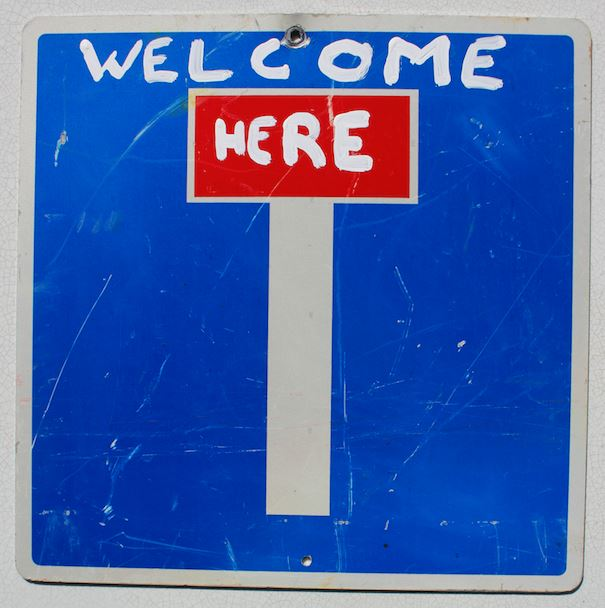Welcome here , 2015, metal sign