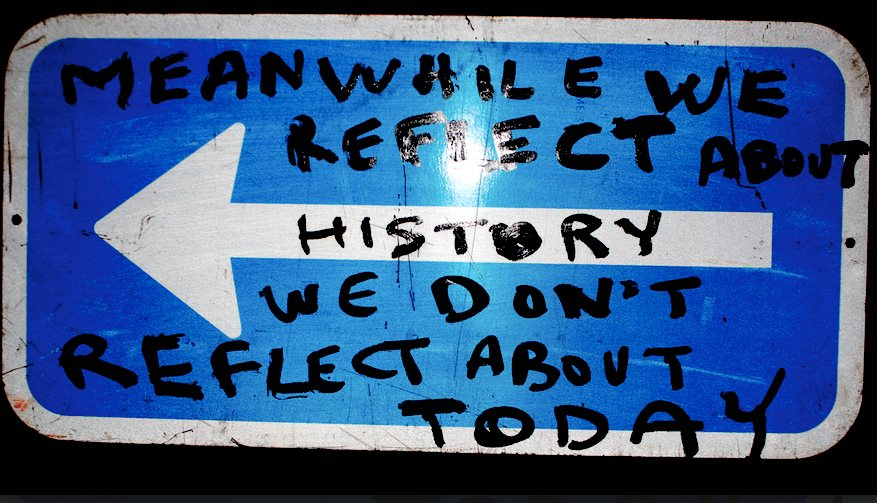 Meanwhile we reflect about history we don't reflect about today, 2015, metal sign,50 x 20 cm