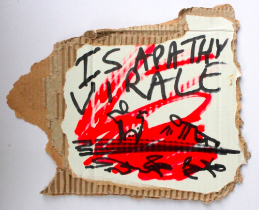 Is apathy viral, black and red marker text and drawing on carton, 18 x 16 cm