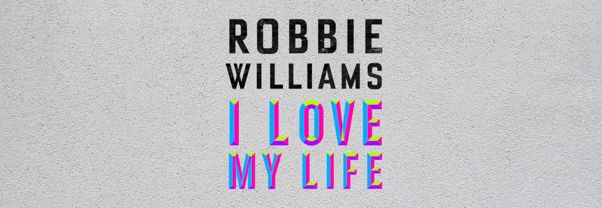 robbie_williams_i_love_my_life.png
