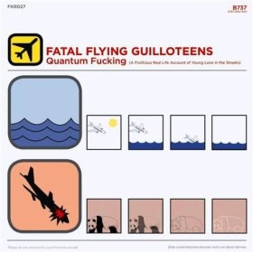 FATAL FLYING GUILLOTEENS   QUANTUM FUCKING    Listen HERE