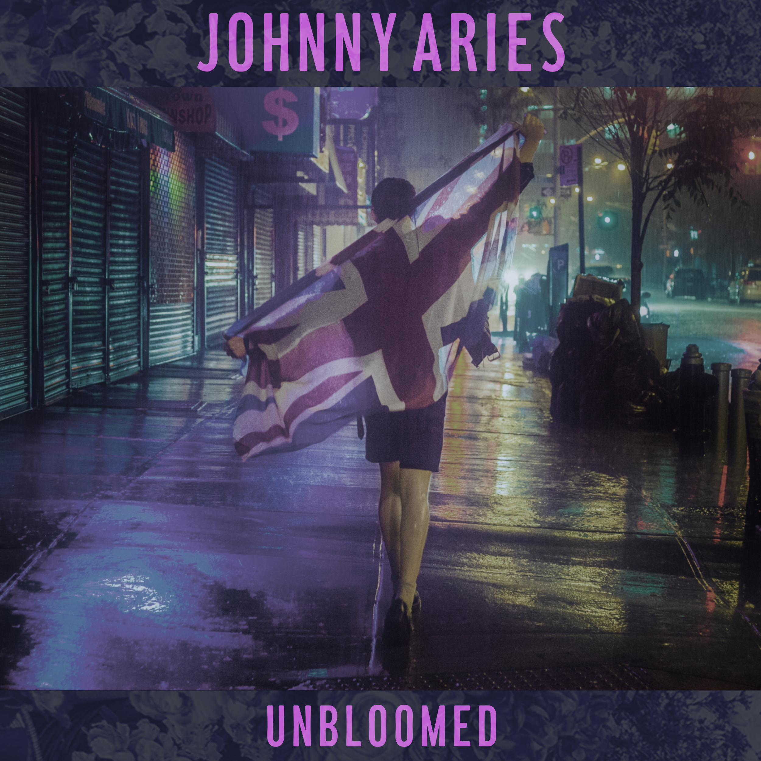 JOHNNY ARIES   UNBLOOMED    Listen HERE