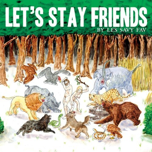 LES SAVY FAV   LET'S STAY FRIENDS    Listen HERE