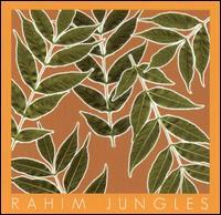 RAHIM   JUNGLES    Listen HERE