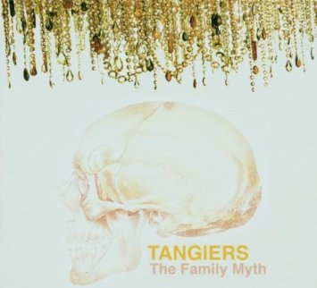 TANGIERS   THE FAMILY MYTH    Listen HERE