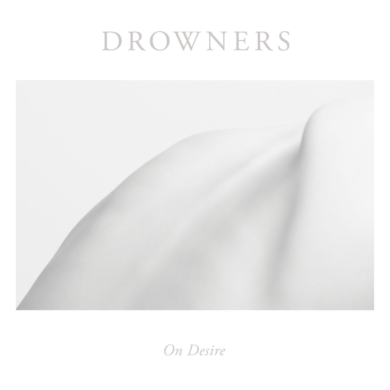 DROWNERS   ON DESIRE    Listen HERE