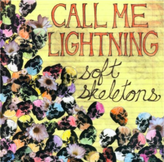 CALL ME LIGHTNING   SOFT SKELETONS    Listen HERE