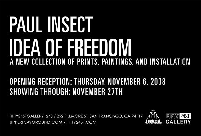 IDEA OF FREEDOM  BY PAUL INSECT @ FIFTY24SF
