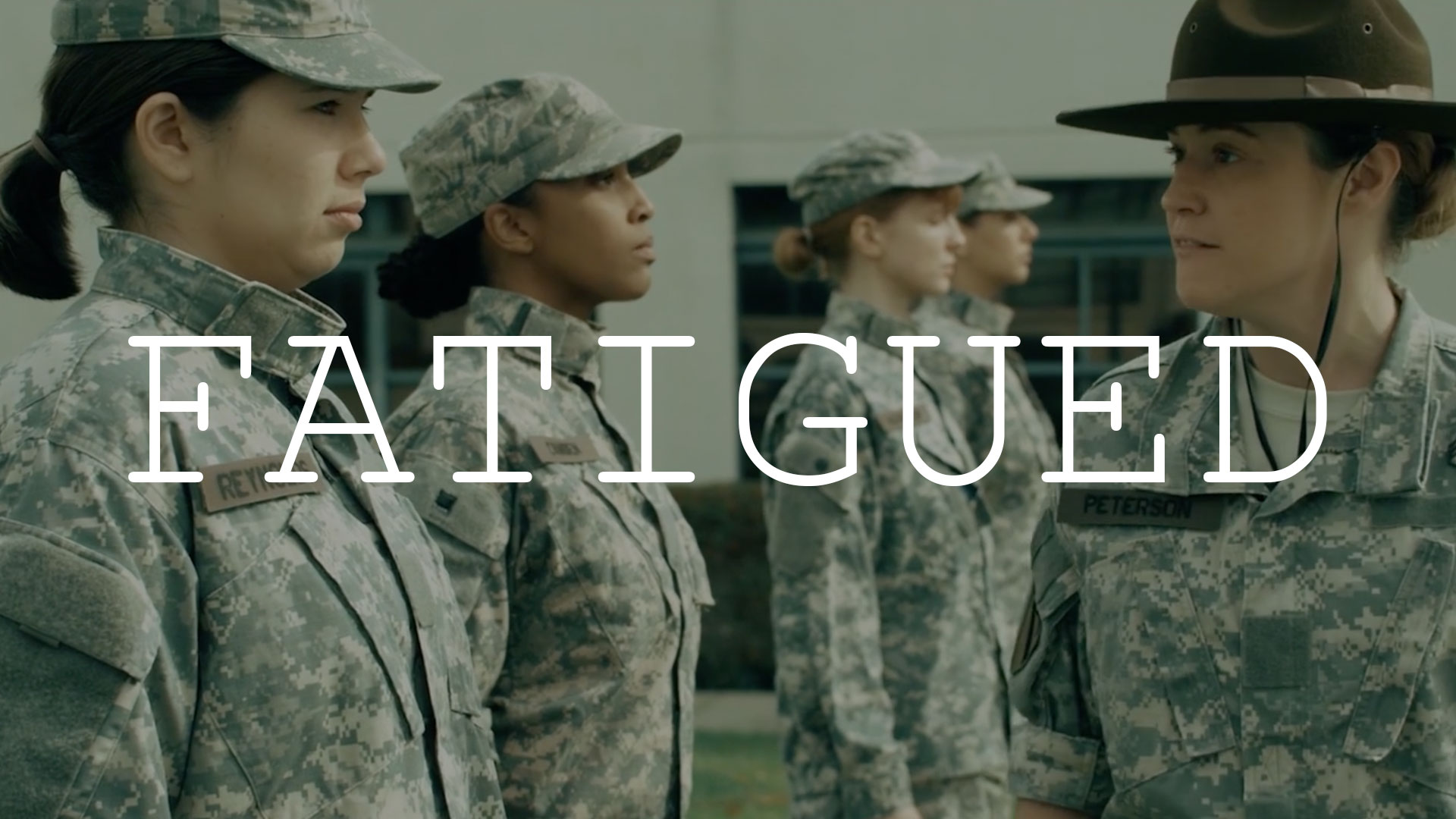 FATIGUED   A tough as nails drill sergeant is tasked with overseeing an experimental boot camp exclusive to female recruits, each with unique motivations for leaving civilian life behind.