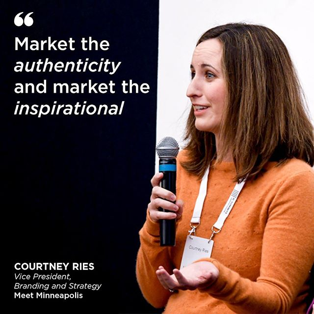 """Market the authenticity and market the inspirational"" -Courtney Ries @MeetMinneapolis last year at #MNMKTG"