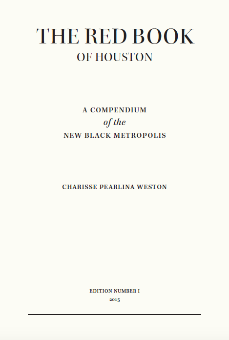 Red Book of Houston: A Compendium of the New Black Metropolis,  2015.