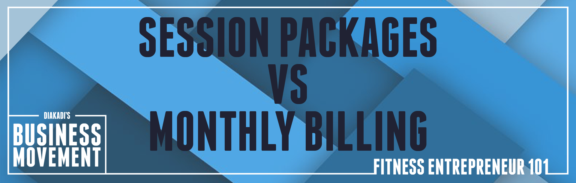 session packages vs monthly billing.png
