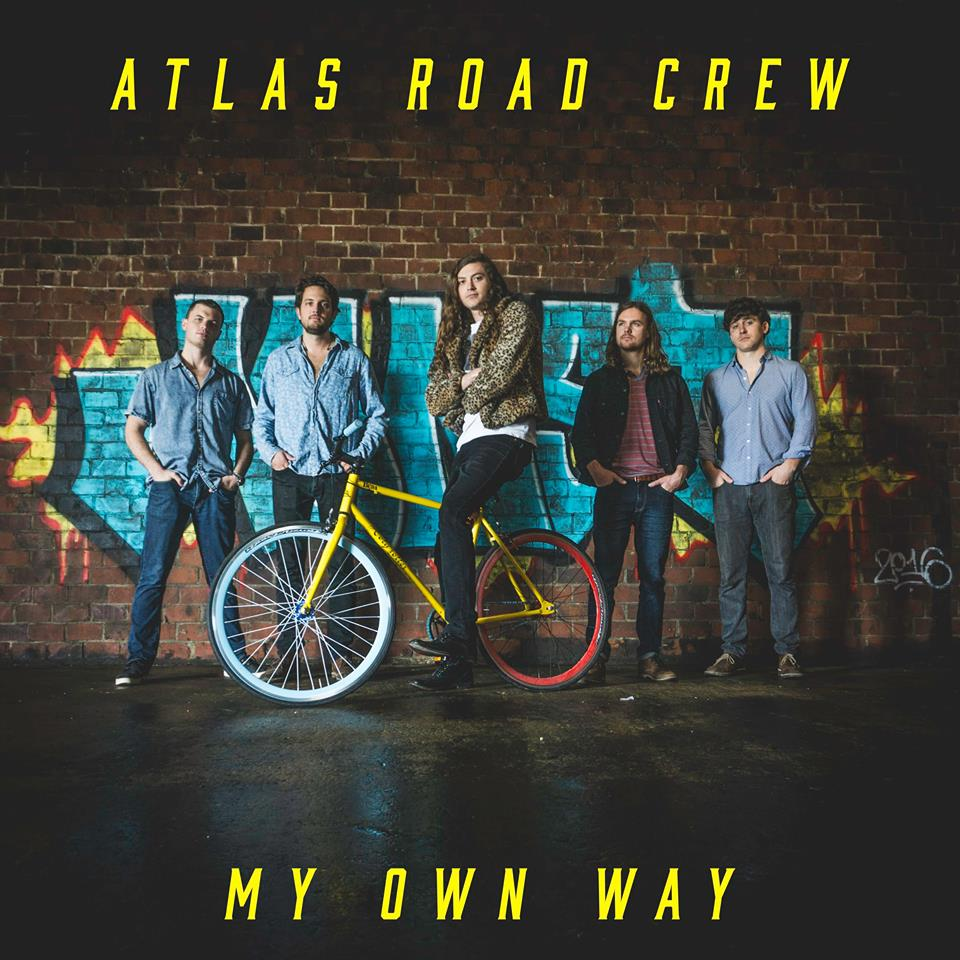 "Atlas Road Crew - ""My Own Way"" Producer/Engineer/Mixing"