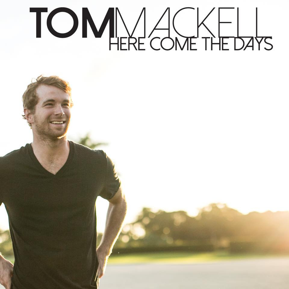 "Tom Mackell - ""Here Come The Days"" EP Engineer/Producer"