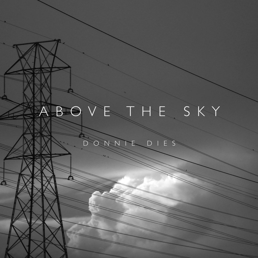 "Donnie Dies - ""Above The Sky"" Producer/Engineer/Mixing"