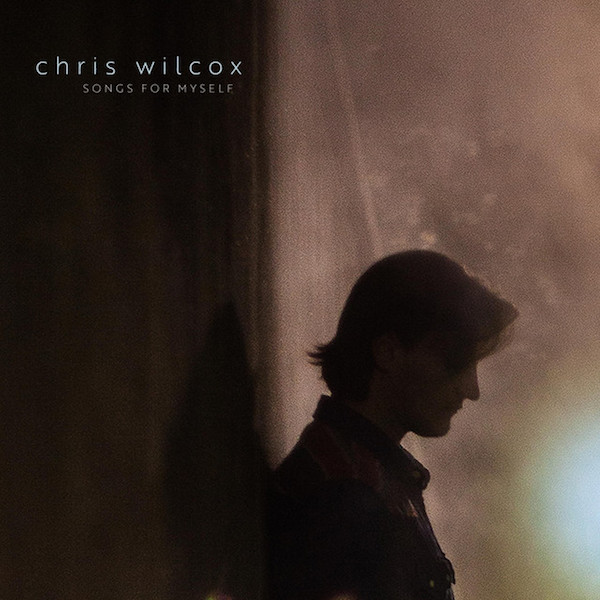 "Chris Wilcox - ""Songs For Myself"" EP Producer/Engineer/Mixing"