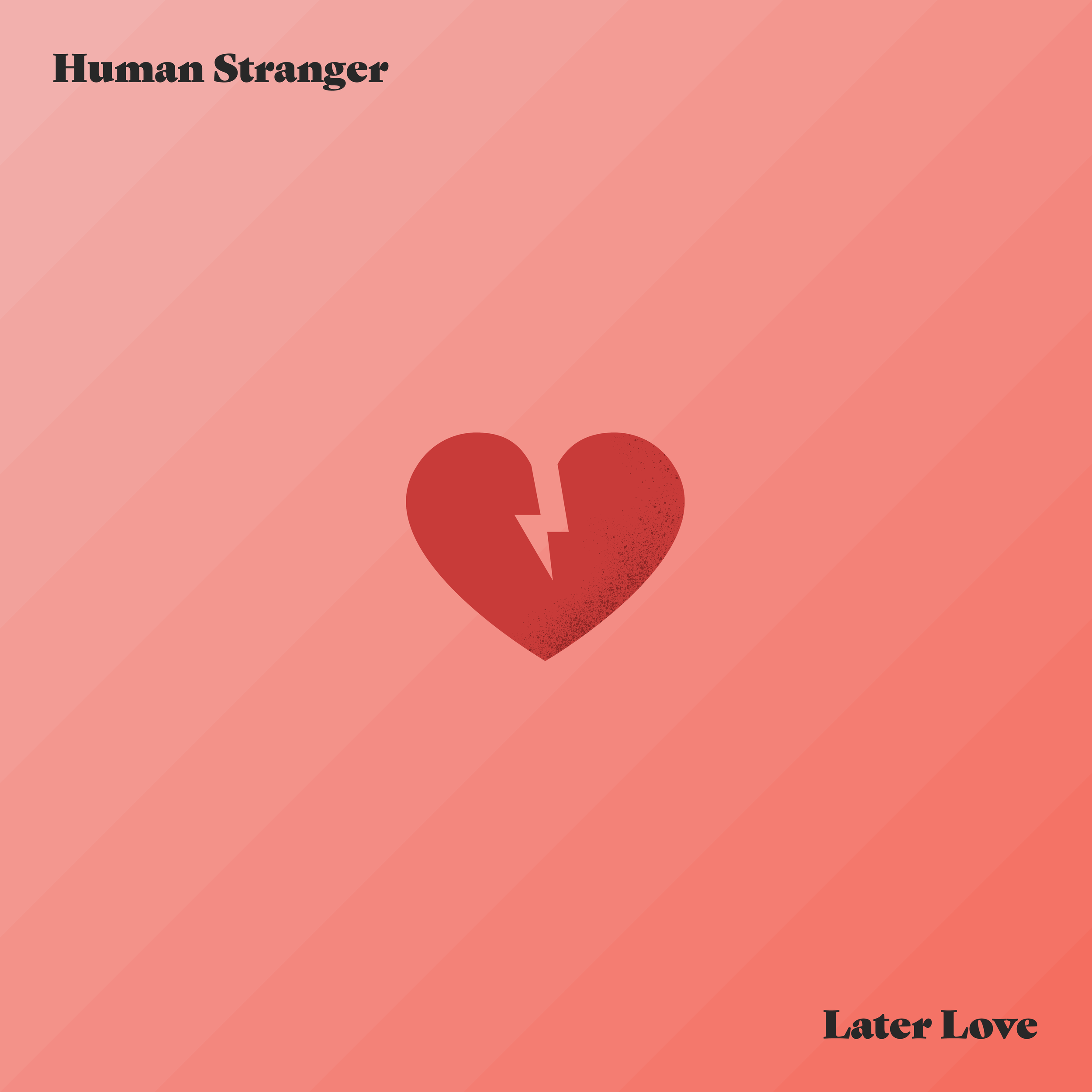 "Human Stranger - ""Later Love"" Producer/Engineer/Mixing"