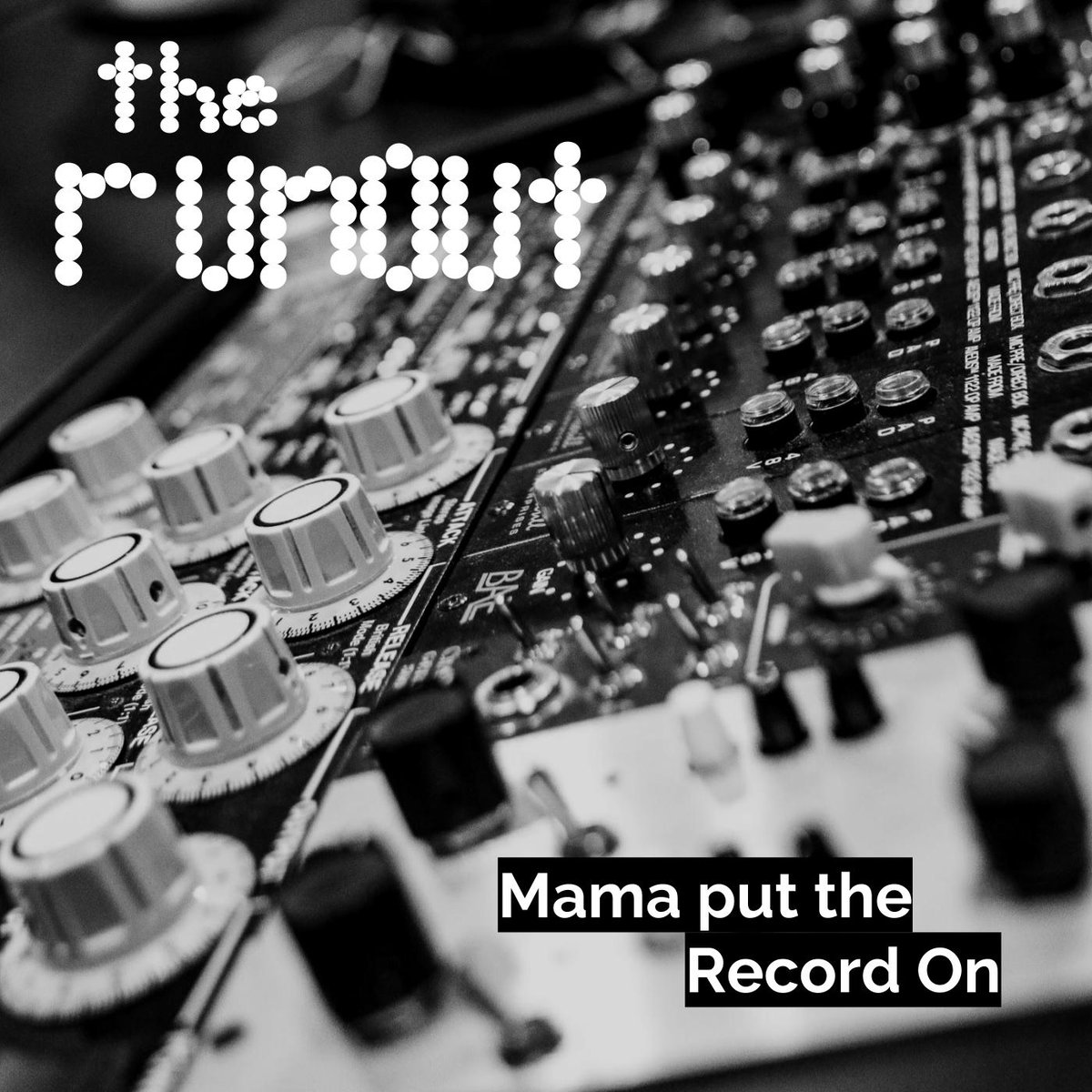 "The Runout - ""Mama Put The Record On"" Producer/Engineer/Mixing"