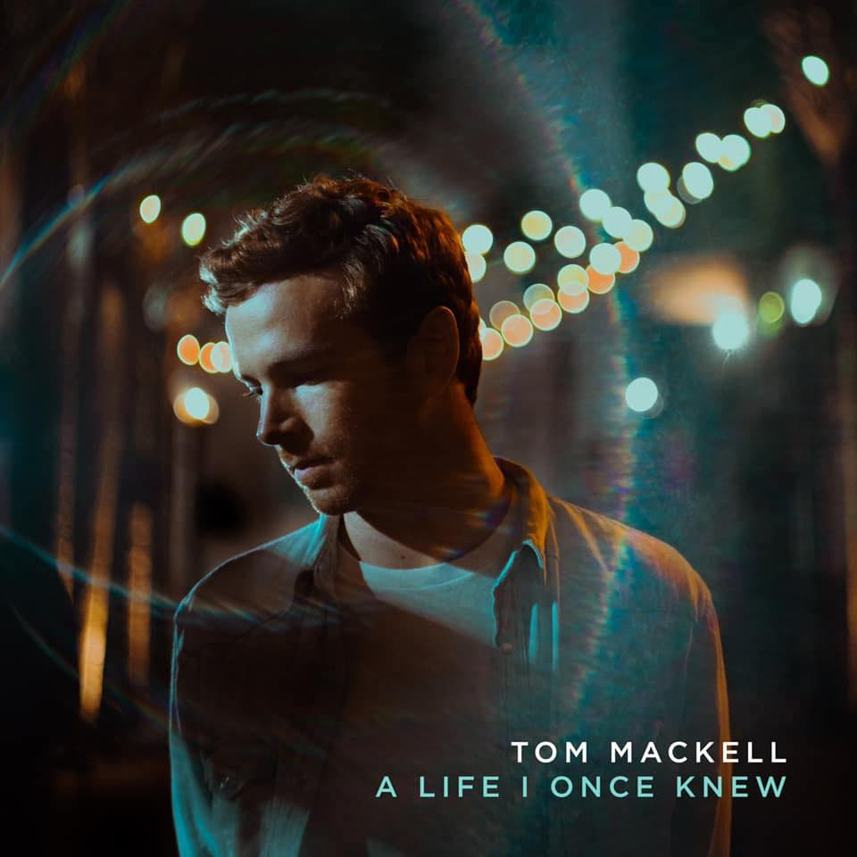 "Tom Mackell - ""A Life I Once Knew"" EP Vocal Engineer/Mixing"