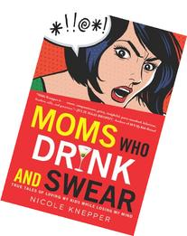 moms who drink and swear.jpg